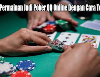 Jalankan Permainan Judi Poker QQ Online Dengan Cara Terbaik Ini